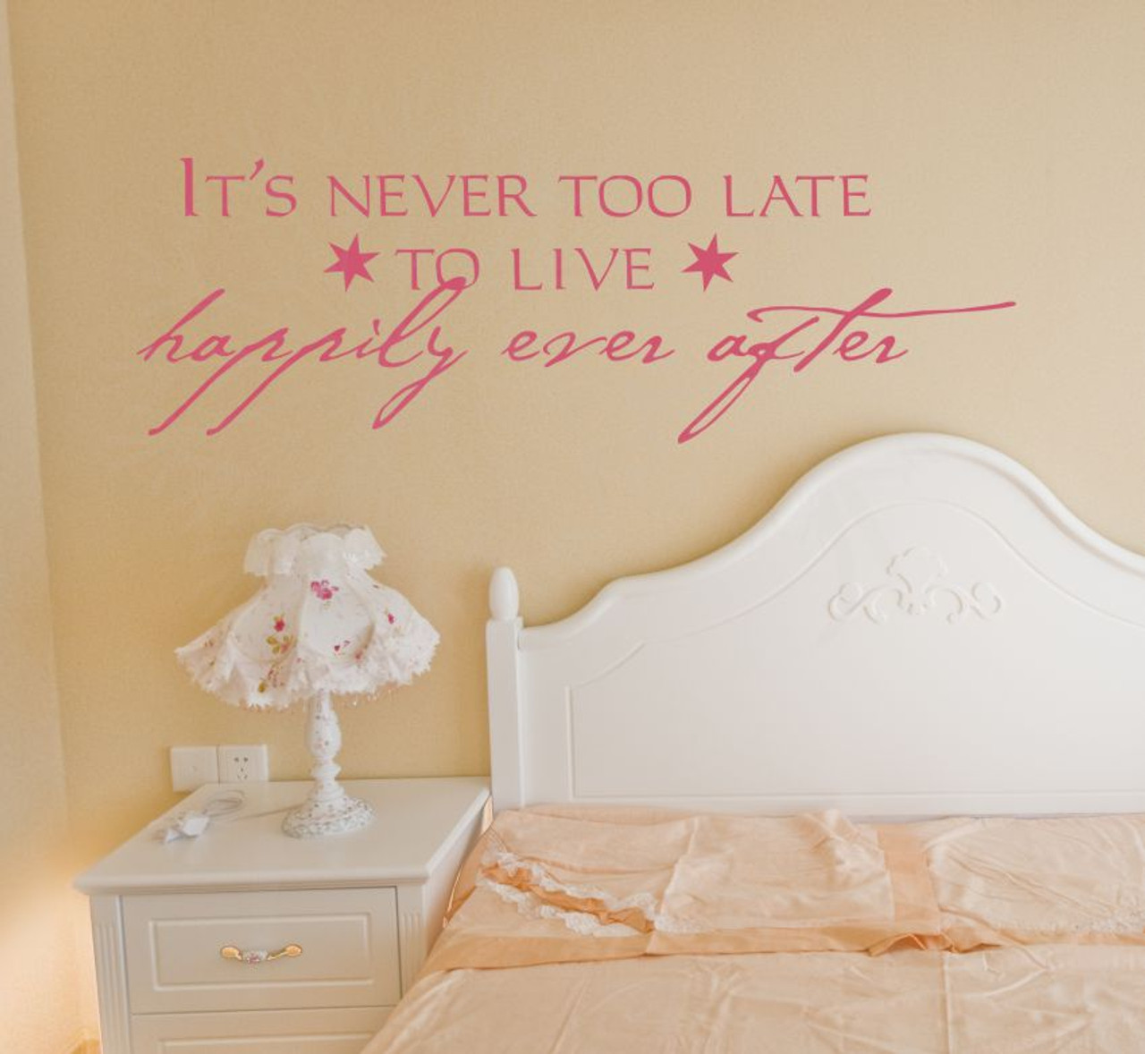 Itu0027s Never Too Late To Live Happily Ever After Wall Sayings For Bedroom Wall  Decals