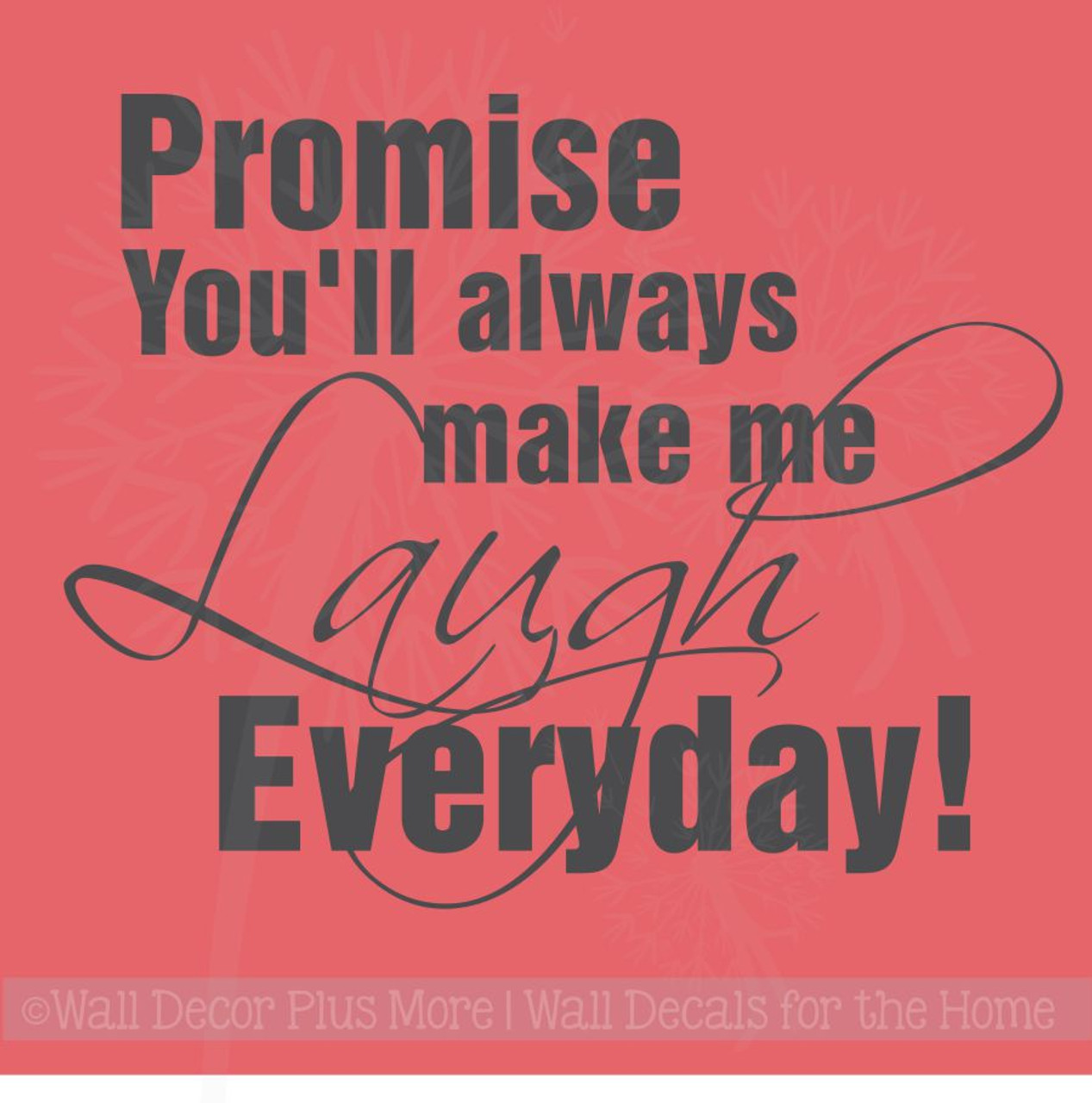 Promise You'll Always Make Me Laugh Everyday Popular