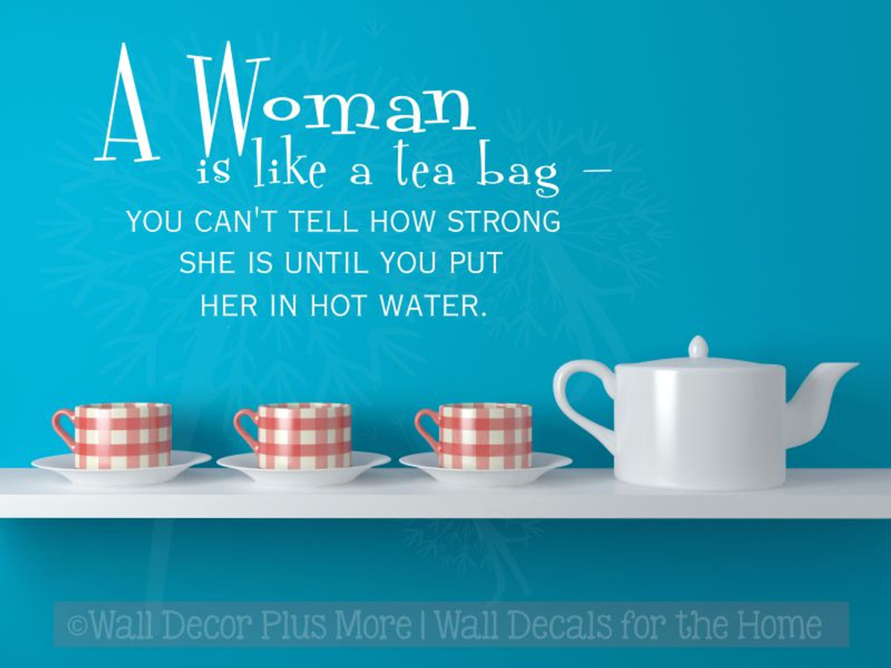 Kitchen Quotes Amazing A Woman Is Like A Tea Bag Wall Decal Stickers Kitchen Quote