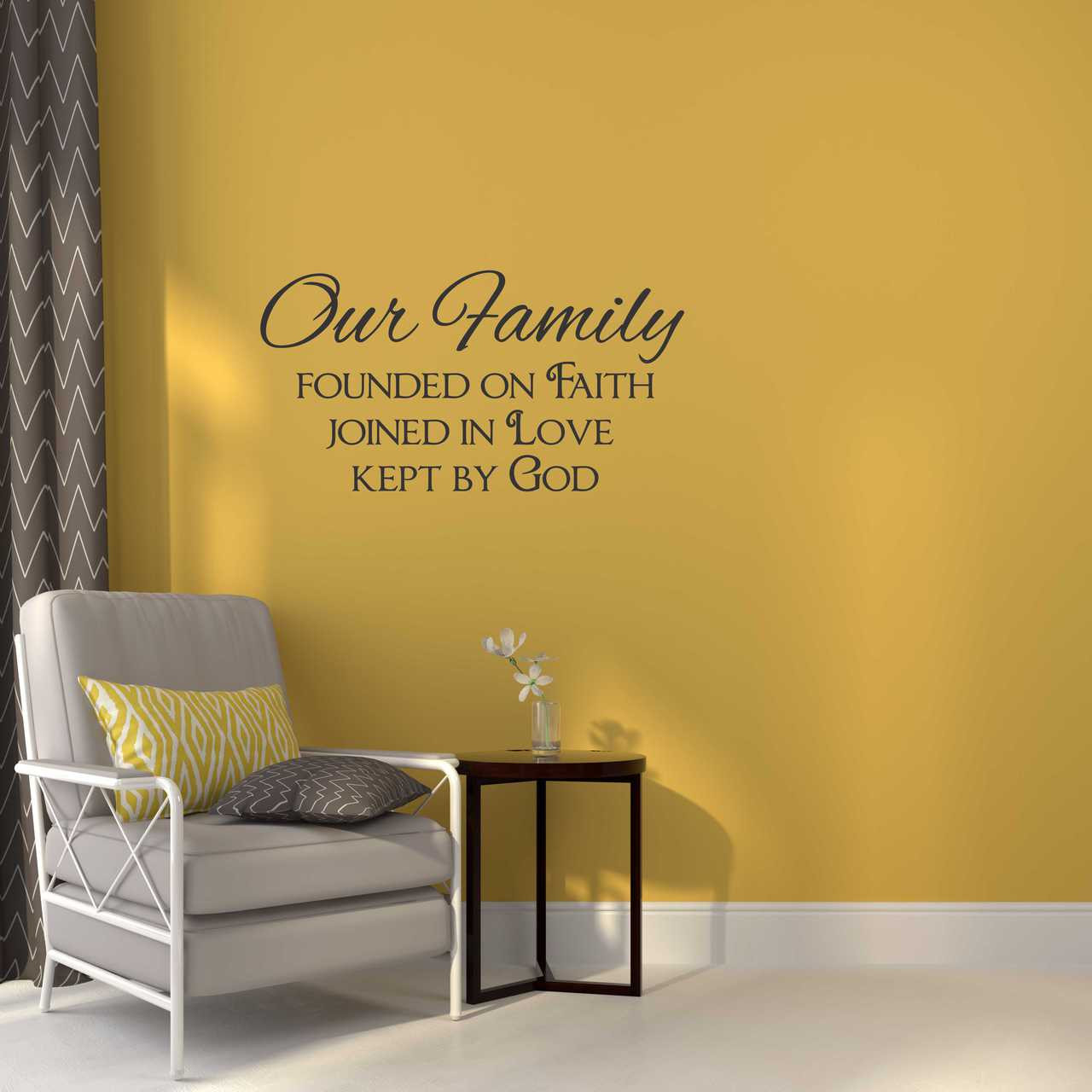Our Family Founded on Faith, Love, God Wall Decal Quote Lettering