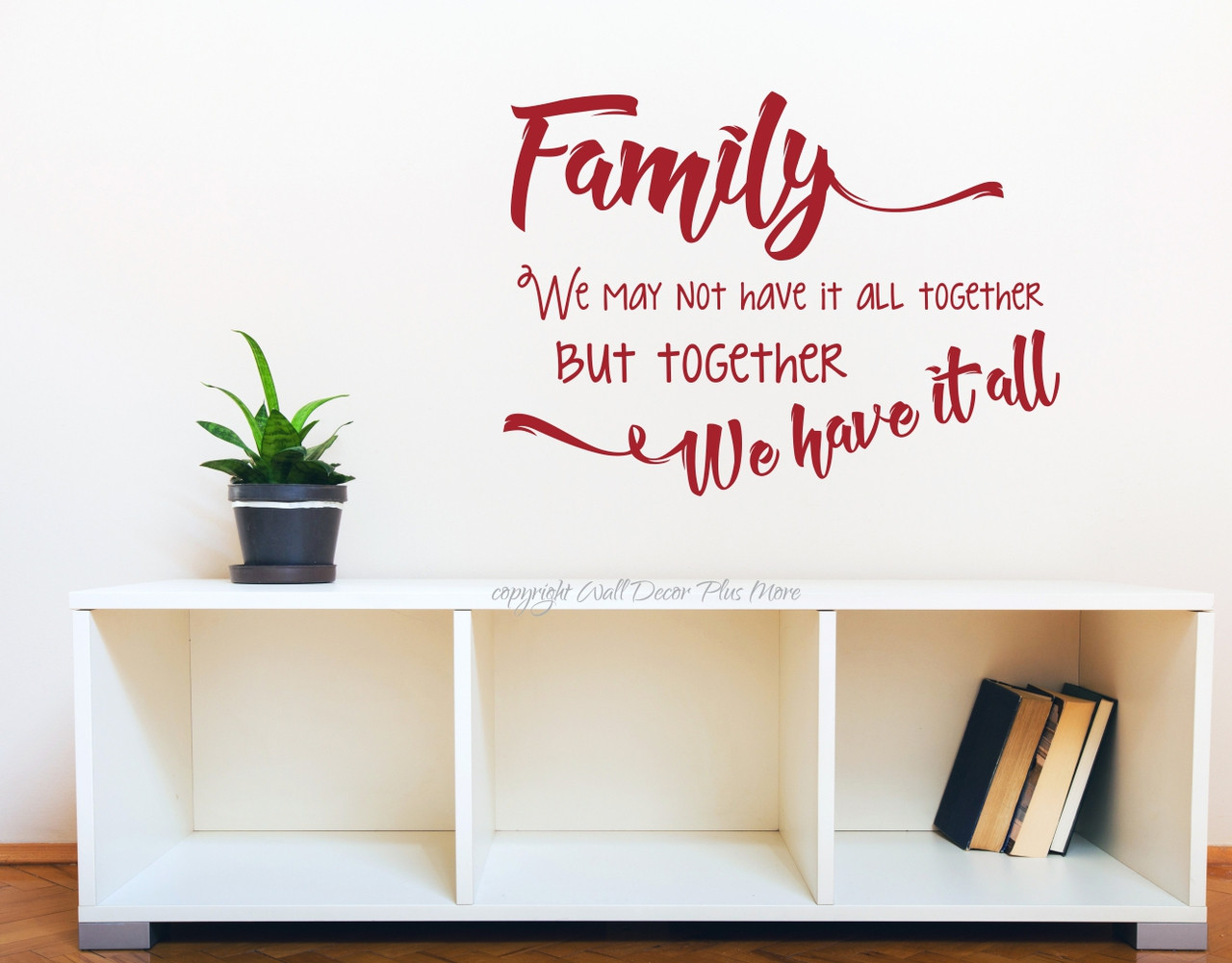 Family Together We Have it All Vinyl Wall Decal Saying ...