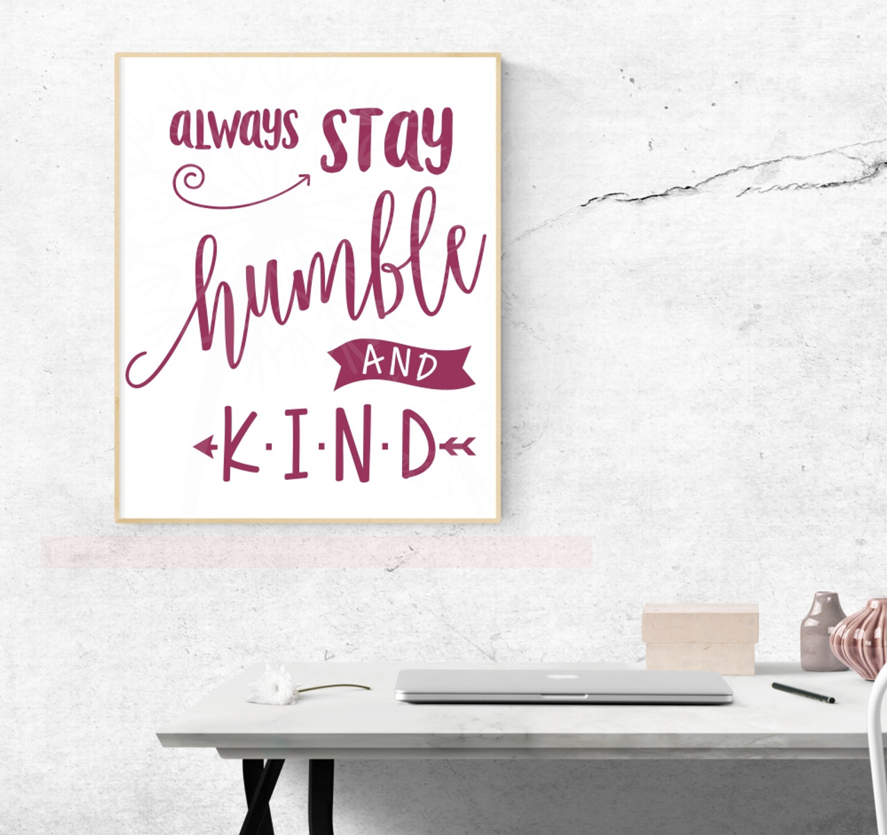Stay Humble And Kind Wall Decal Vinyl Sticker Quotes Vinyl Lettering Berry