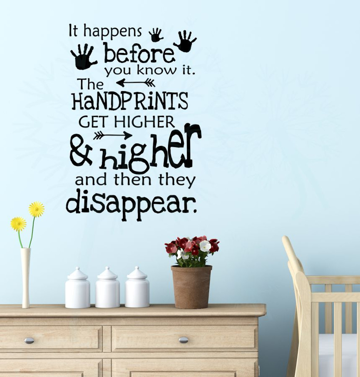 Handprints Get Higher Then Disappear Vinyl Lettering Art Wall Decal