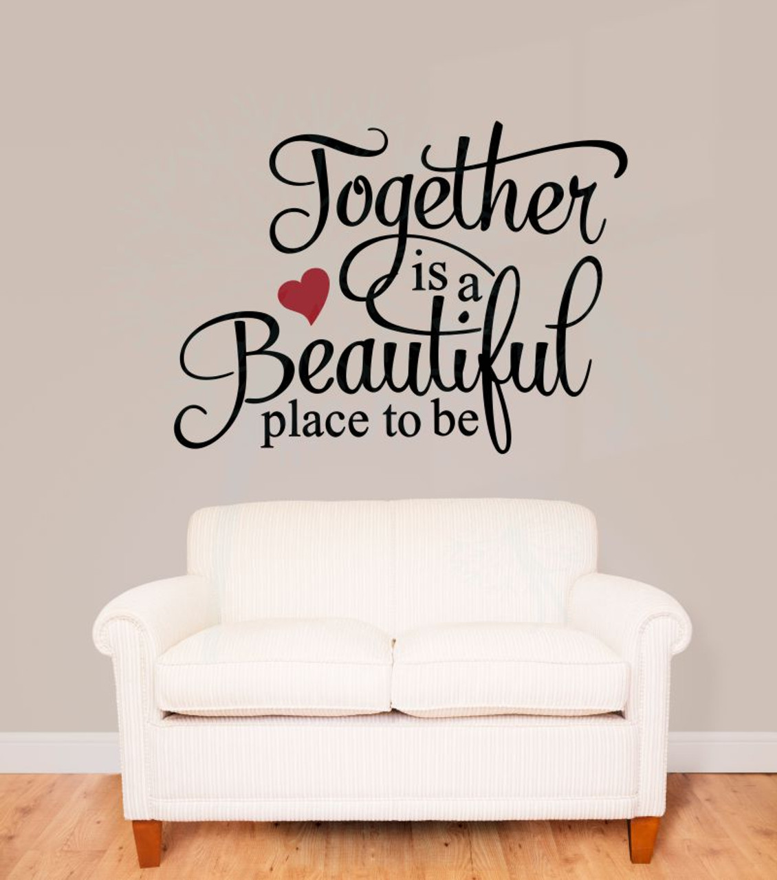 Together Is A Beautiful Place To Be Family Wall Stickers Quote Vinyl