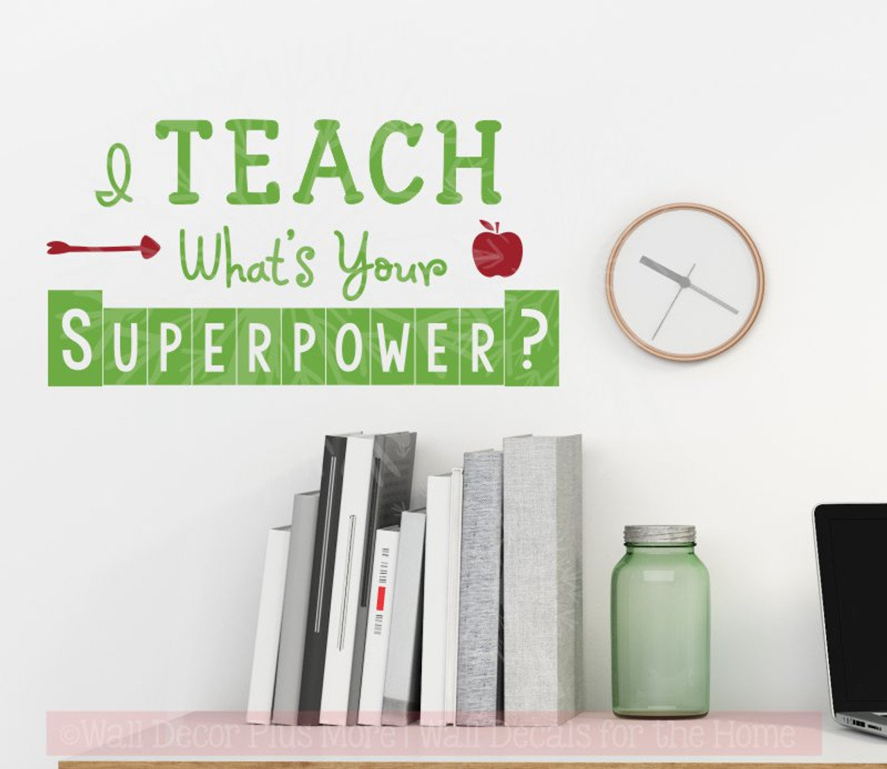 Teacher Sayings I Teach Whats Your Superpower Vinyl Lettering Wall Sticker Decal School Decor Quote