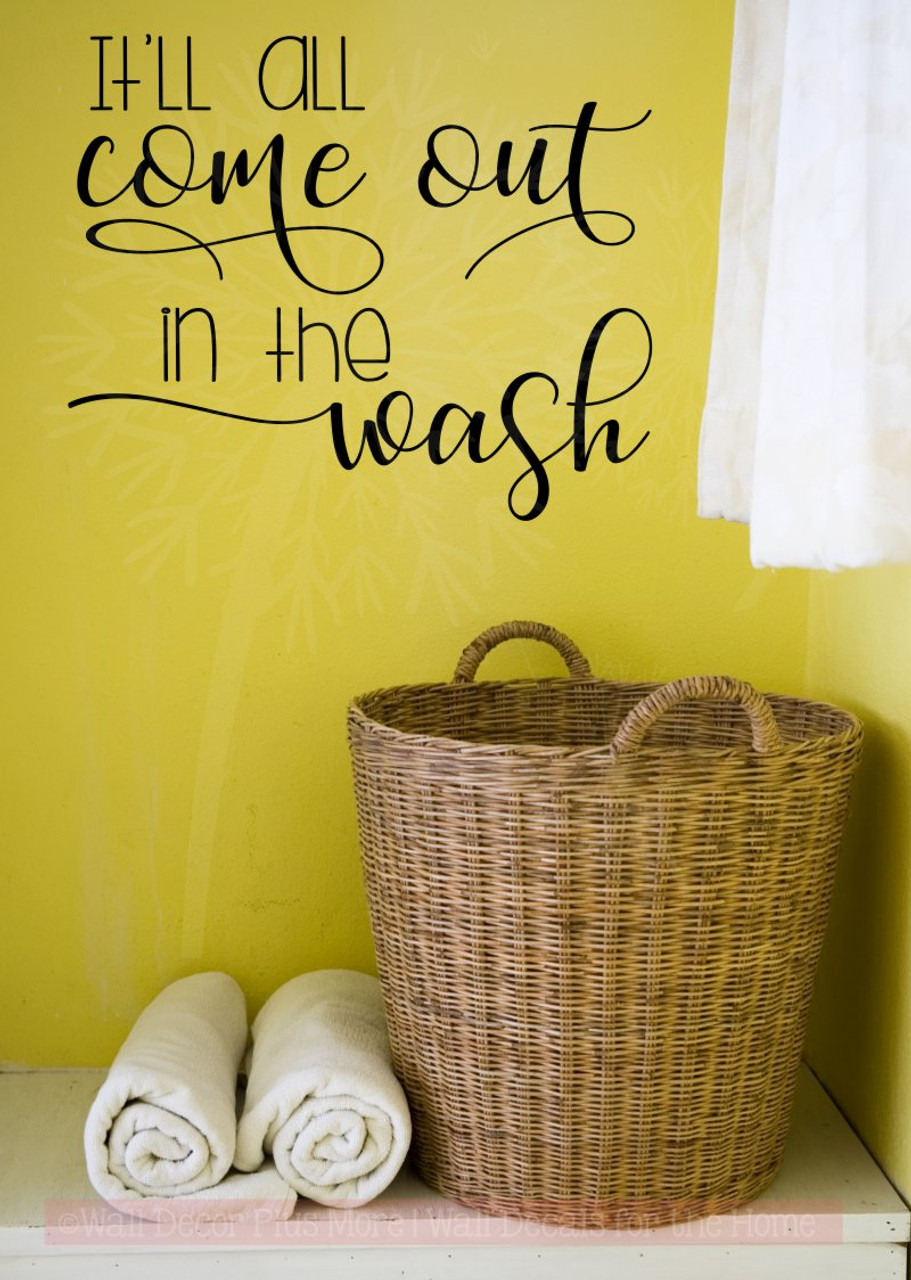 It\'ll All Come Out in the Wash Vinyl Letters Laundry Room Wall Stickers