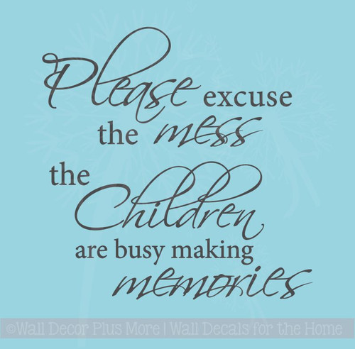 Please Excuse the Mess Children Wall Sticker Decals Quote