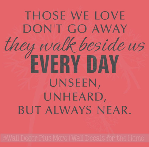 They Walk beside us... Unseen, Unheard, But Always Near Sympathy Wall Decal Stickers