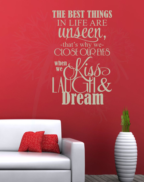 The best things in life are unseen kiss laugh dream wall sticker decals