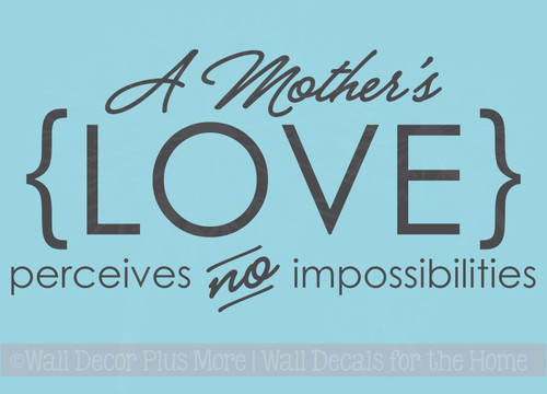 A Mother's Love Perceives no Impossibilities Wall Decal Stickers Wall Words