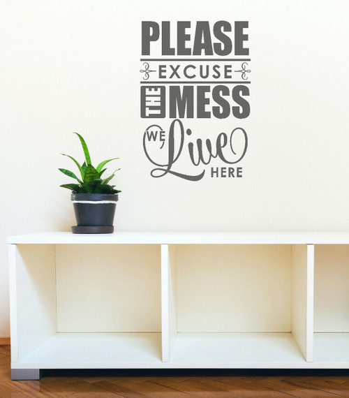 Messed Up Family Quotes: Excuse The Mess..We Live Here Family Wall Decal Quote For