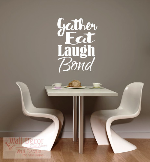 Gather Eat Laugh Bond Dining Room Kitchen Quotes Wall Decals-White
