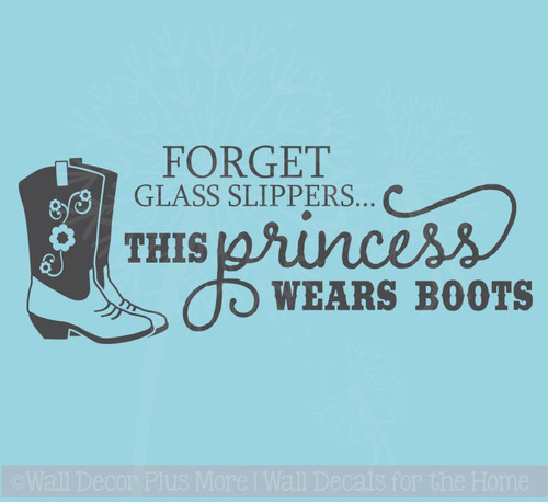 Forget the glass slipper Princess Western Wall Decals