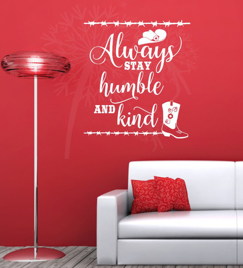 Always Stay Humble and Kind Western Motivational Quotes Decal Stickers-White