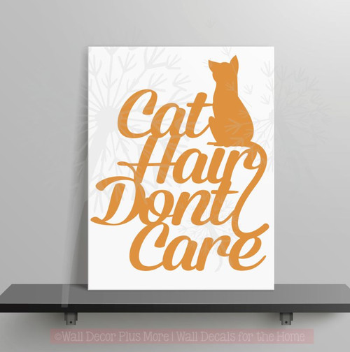 Cat Hair Don't Care Wall Decal Vinyl Lettering Sticker for Cat Owners