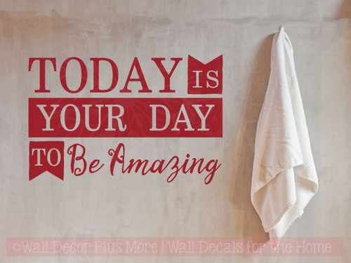 Today Your Day To Be Amazing Inspirational Wall Art Decal Sticker Quote-Red