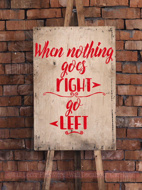 When Nothing Goes Right Go Left Motivational Quotes Wall Decals Vinyl Stickers-Red