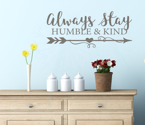 Always Stay Humble & Kind Motivational Quotes Wall Decal Stickers-Castle Gray