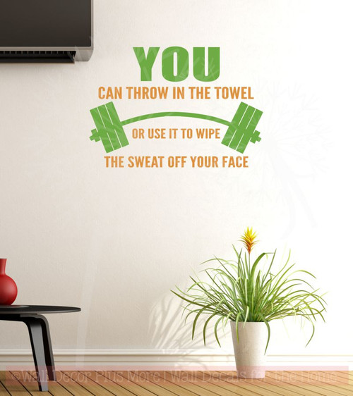 Throw In The Towel or Wipe Off The Sweat Wall Decals Health Wall Quotes
