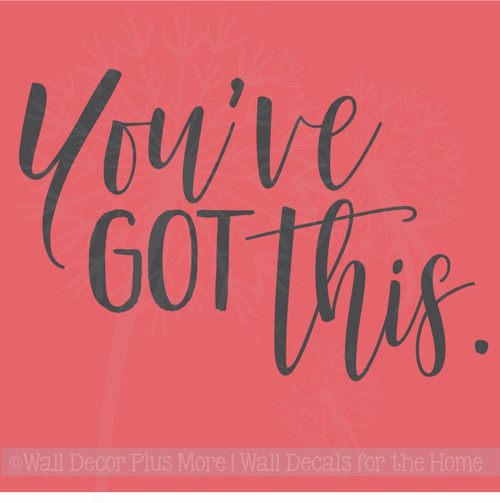 Youu0027ve Got This Inspirational Wall Art Stickers Vinyl Lettering Decals Home  Decor ...