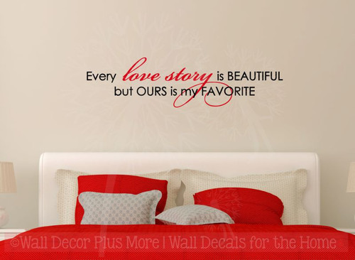 Every Love Story Is Beautiful, Ours Is My Favorite Vinyl Lettering Art Wall Decal Stickers Bedroom Quote Home Decor-Black, Cherry Red