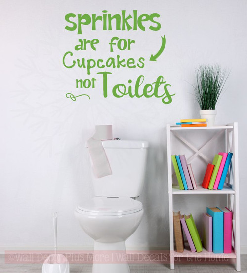 Sprinkles for Cupcakes not Toilets Funny Vinyl Lettering Stickers Wall Decals Art Bath Decor Quote-Lime Green