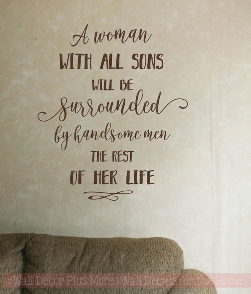 Woman With All Sons, Handsome Men Wall Stickers Vinyl Lettering Decals Mother Quote