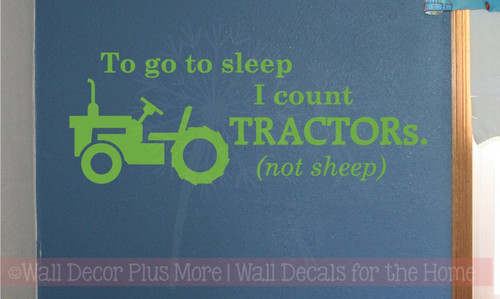 To go to sleep I count TRACTORs (not sheep) Boys Vinyl Wall Sticker Lettering with Tractor Art, Lime Green