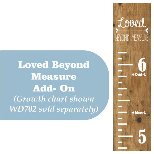 Add on Vinyl Decals Stickers for your growth chart! Loved Beyond Measure plus Mom and Dad arrows! Shown in Beige on Stained board with growth chart WD702.
