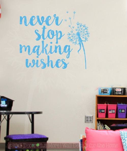 ... Never Stop Making Wishes Inspirational Wall Decals Vinyl Lettering  Art Ice Blue