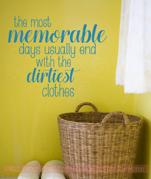 Memorable Days Dirtiest Clothes Laundry Room Quotes for Fun Wall Decor