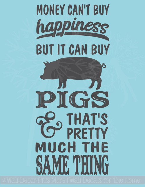 Money Can't Buy Happiness Pigs Can Vinyl Wall Sticker Farmhouse Decor