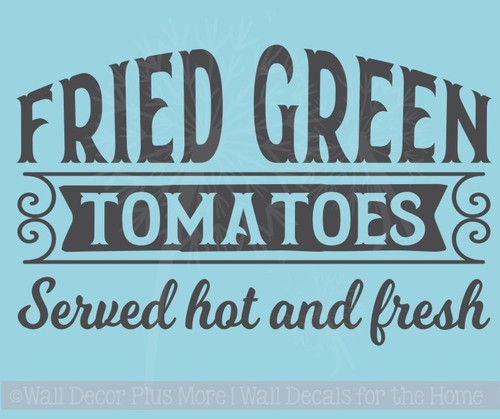 Green Tomatoes Served Hot Fresh Farmhouse Kitchen Wall Vinyl Decals