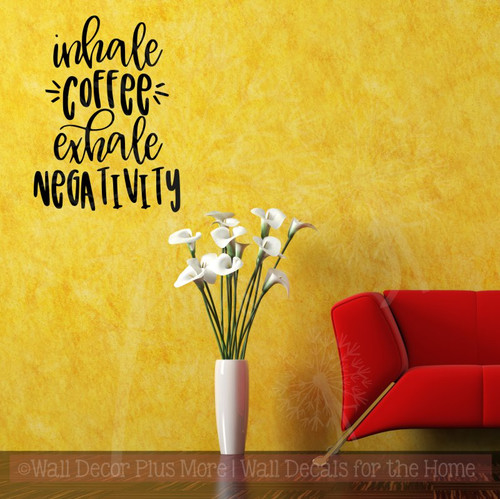 Inhale Coffee Exhale Negativity Motivational Quotes Wall Decor Sticker