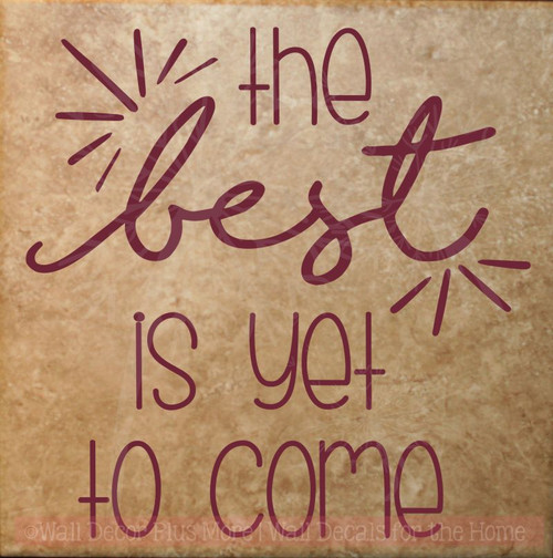 Best Is Yet To Come Vinyl Lettering Decals Motivational Grad Gifts-Burgundy