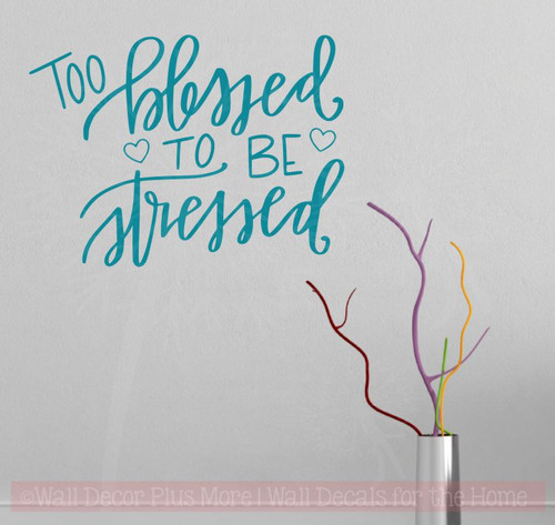 Too Blessed to be Stressed Thankful Mom Quotes Wall Decal Stickers-Teal