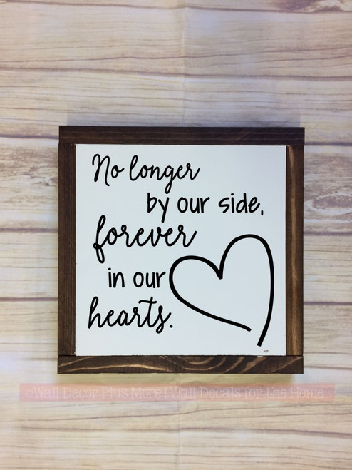Framed Wood No Longer by Our Side, In Our Hearts Wood Sign Metal with Quote, Hanging Wall Art, 3 Sign Choices-Black