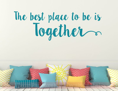 Best Place To Be Is Together Bedroom Quotes Vinyl Lettering Decals Teal
