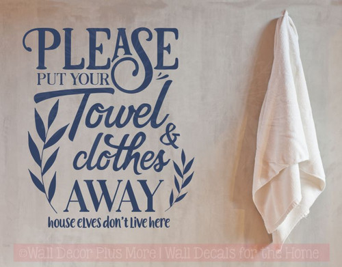 Put Away Towel Bathroom Quotes Wall Decor Bath Vinyl Lettering Decals-Deep Blue