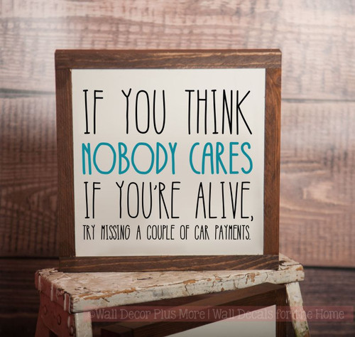 Framed Wood - Nobody Cares Ready to Hang Wood or Metal Wall Decor Vinyl Letter Decals, Wall Art, 3 Sign Choices-Black, Teal