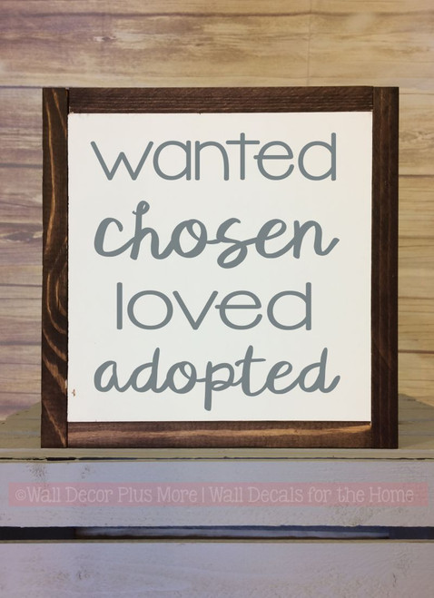 Framed Wood Wanted Chosen Loved Adopted Metal or Wood Sign with Vinyl Sticker Quote, Wall Art, 3 Sign Choices-Storm Gray