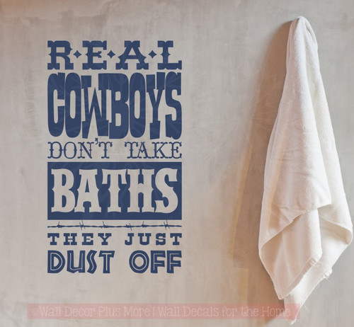 Real Cowboys Dust Off Western Wall Decal Quote Bathroom Vinyl Letter Art-Deep Blue