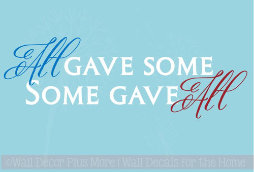 All Gave some Some Gave All Wall Decal Quote Patriotic