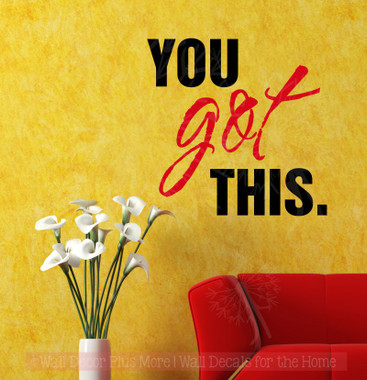 You Got This Motivational Wall Art Stickers Vinyl Letters Decals Quotes