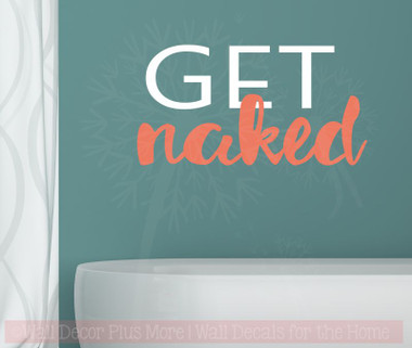 Attractive Get Naked Bathroom Vinyl Lettering Stickers Wall Decals Quotes For Bath  Laundry Décor