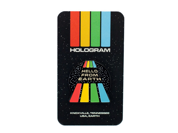 """HOLOGRAM """"HELLO FROM EARTH"""" PIN"""