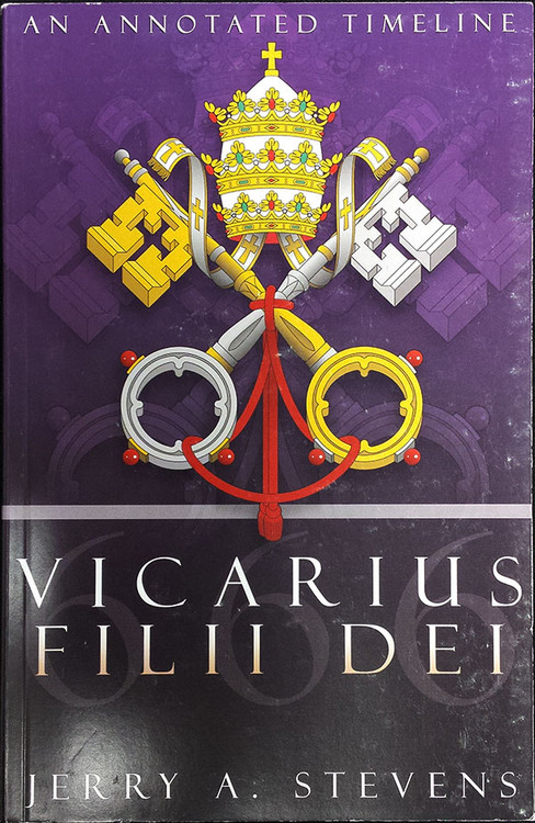 Vicarius Filii Dei: An Annotated Timeline - Book