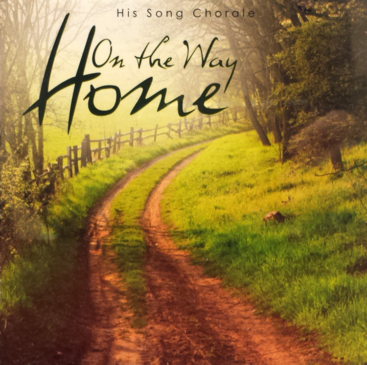 His Song Chorale - On the Way Home - Music CD