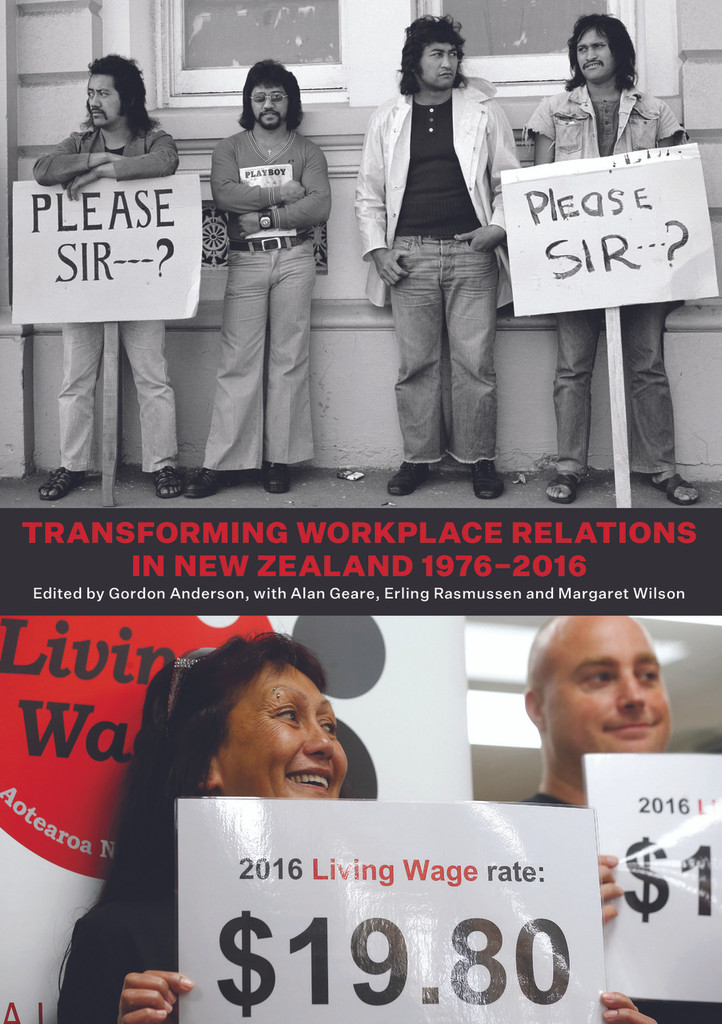Transforming  Workplace  Relations in New Zealand 1976-2016