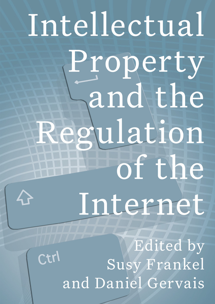 Intellectual  Property and the Regulation of the  Internet